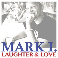 Laughter & Love — Mark I.