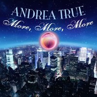 More, More, More (as heard in Sex & The City) — Andrea True