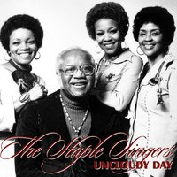 Uncloudy Day — The Staple Singers