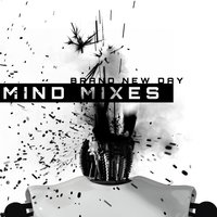 Mind Mixes — Brand New Day