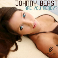 Are You Ready? — Johnny Beast