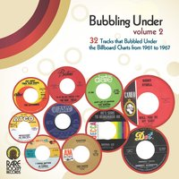 Bubbling Under, Vol. 2: 32 Tracks That Bubbled Under the Billboard Charts from 1961 to 1967 — сборник