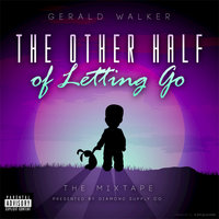 The Other Half of Letting Go... — Gerald Walker