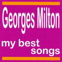 My Best Songs - Georges Milton — Georges Milton