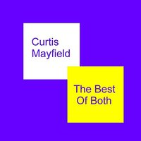 The Best Of Both — Curtis Mayfield