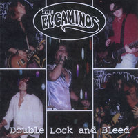 Double Lock and Bleed — The El Caminos