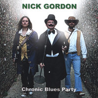 Chronic Blues Party — Nick Gordon