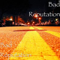Bad Reputation — Bad Reputation