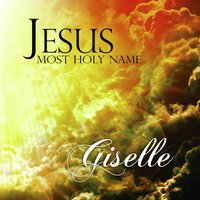 Jesus Most Holy Name — Giselle