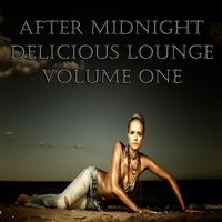 After Midnight Delicious Lounge, Vol.1 — сборник