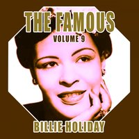 The Famous Billie Holiday, Vol. 9 — Billie Holiday