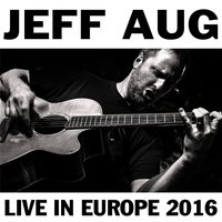 Live in Europe 2016 — Jeff Aug