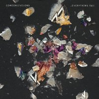 Everything Fall — Come On Live Long