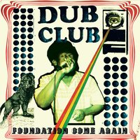 Dub Club: Foundation Come Again — сборник