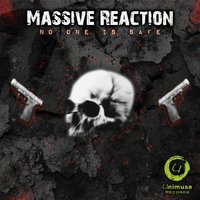 No One Is Safe — Massive Reaction