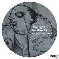 The Mime EP — Hairdryer