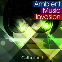 Ambient Music Invasion - Collection 1 — сборник