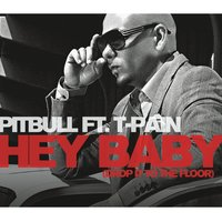Hey Baby (Drop It To The Floor) — Pitbull