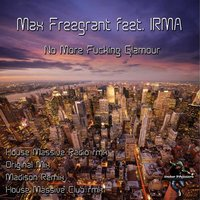 No More Fucking Glamour (feat. Irma) — Max Freegrant