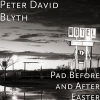 Pad Before and After Easter — Peter David Blyth