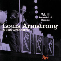 Volume 3: Pocketful Of Dreams — Louis Armstrong and His Orchestra