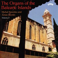 The Organs of the Balearic Islands Volume 2 — Michal Novenko|Arnau Reynes