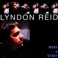 Make A Start — Lyndon Reid