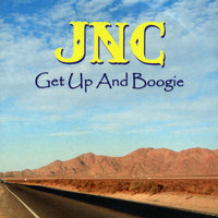 Get Up And Boogie — Jnc