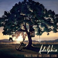 Fingers Burnt and Lessons Learnt — Adelphia