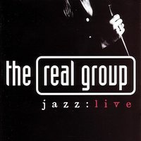 Jazz : Live — The Real Group