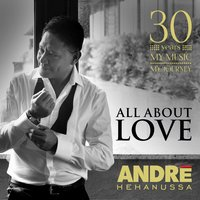 All About Love — Andre Hehanussa
