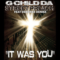 It Was You — G-Child Da Street Preacha & Deborah Denise