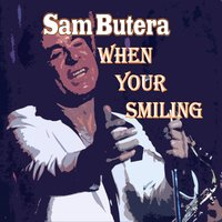 When You're Smiling — Sam Butera