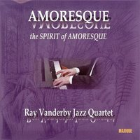 Amoresque - The Spirit of Amoresque — Ray Vanderby Jazz Quartet