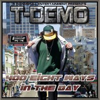 400 Eight Ways in the Bay — T-Demo