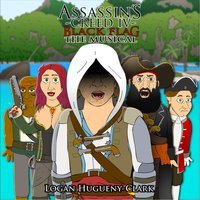 Assassin's Creed 4 Black Flag the Musical — Logan Hugueny-Clark