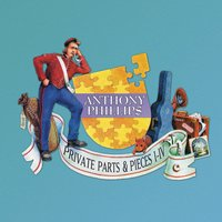 Private Parts & Pieces I-V — Anthony Phillips