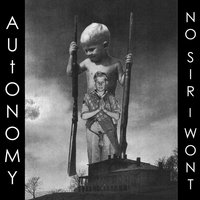 Split (Autonomy / No Sir, I Won't) — Autonomy, Autonomy, No Sir, I Won't, No Sir, I Won't