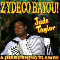 Zydeco Bayou! — Jude Taylor & His Burning Flames