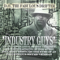 INDUSTRY GUYS — D.O The fabulous drifter