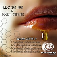 Sugar Lipps — Julio San Juan, Robert Carreras