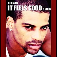 It Feels Good — Genre, Ned Jabez
