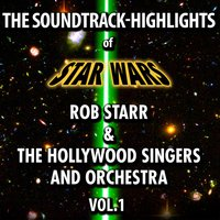 Star Wars — Rob Starr, The Hollywood Singers & Orchestra