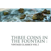 Three Coins In The Fountain - Vintage Classics Vol 2 — Frank Sinatra