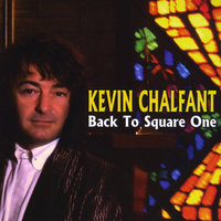 Back To Square One — Kevin Chalfant