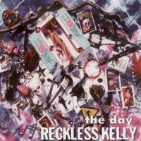 The Day — Reckless Kelly
