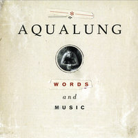 Words And Music — Aqualung