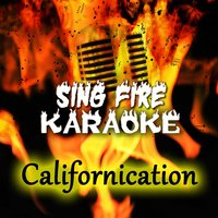 Californication — Sing Fire Karaoke