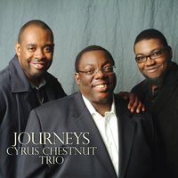 Journeys — Dezron Douglas, Cyrus Chestnut, Cyrus Chestnut Trio, Neal Smith