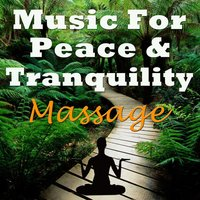 Music for Peace & Tranquility - Massage — Massage